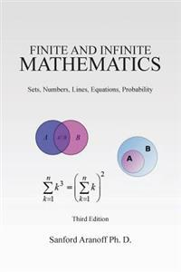 Finite and Infinite Mathematics: Sets, Numbers, Lines, Equations, Probability