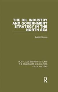 Oil Industry and Government Strategy in the North Sea