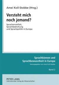 Versteht Mich Noch Jemand?: Sprachenvielfalt, Sprachbedrohung Und Sprachpolitik in Europa. Zwischen Den Sprachen, Zwischen Den Kulturen- Vorlesung
