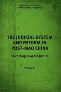 Judicial System and Reform in Post-Mao China