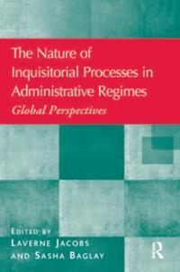 Nature of Inquisitorial Processes in Administrative Regimes