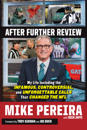 After Further Review: My Life Including the Infamous, Controversial, and Unforgettable Calls That Changed the NFL