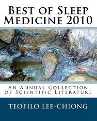 Best of Sleep Medicine 2010: An Annual Collection of Scientific Literature