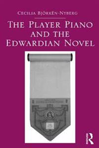 Player Piano and the Edwardian Novel