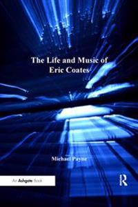 Life and Music of Eric Coates