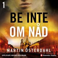 Be inte om nåd - Martin Österdahl pdf epub
