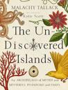 Un-discovered islands - an archipelago of myths and mysteries, phantoms and