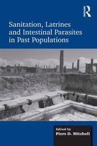 Sanitation, Latrines and Intestinal Parasites in Past Populations