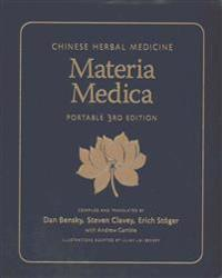 Chinese Herbal Medicine: Materia Medica: Portable 3rd Edition