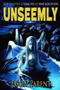Unseemly: A Novella of Horror