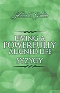 Syzygy: Living a Powerfully Aligned Life