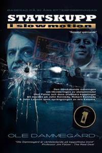 Statskupp I Slowmotion I: Om Mordet Pa Olof Palme Och Estoniakatastrofen