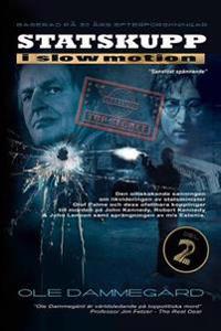 Statskupp I Slowmotion II: Om Mordet PÃ¥ Olof Palme Och Estoniakatastrofen