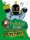 Puluboin ja Ponin kirjat Pöpelikkö + Tsompi