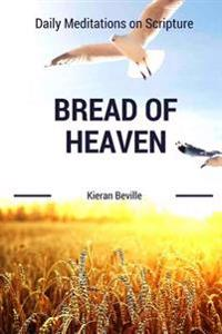 Bread of Heaven: Daily Meditations on Scripture