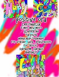 Positive Ord Laer Engelsk Timer Med Moro Slapper AV Fargebok Handlagde Tegninger for Voksne, Barn, Pensjonister for Skoler, Sykehjem, Sykehus Overalt