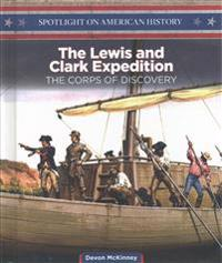 The Lewis and Clark Expedition: The Corps of Discovery