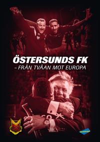 Östersunds FK : från tvåan mot Europa