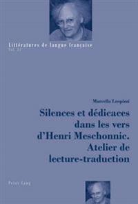 Silences Et Dedicaces Dans Les Vers D'Henri Meschonnic. Atelier de Lecture-Traduction