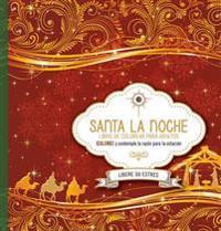 Santa La Noche: Coloree Mientras Contempla El Motivo de La Temporada