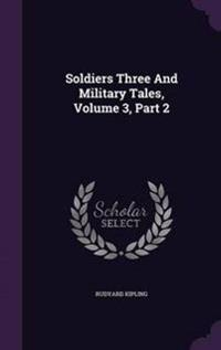 Soldiers Three and Military Tales, Volume 3, Part 2