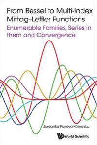 From Bessel to Multi-Index Mittag-Leffler Functions: Enumerable Families, Series in Them and Convergence