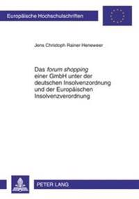 Das Forum Shopping Einer Gmbh Unter Der Deutschen Insolvenzordnung Und Der Europaeischen Insolvenzverordnung