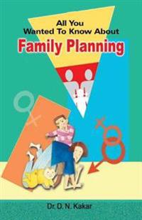 All You Wanted to Know about Family Planning