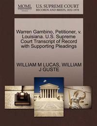 Warren Gambino, Petitioner, V. Louisiana. U.S. Supreme Court Transcript of Record with Supporting Pleadings