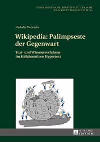 Wikipedia: Palimpseste Der Gegenwart: Text- Und Wissensverfahren Im Kollaborativen Hypertext