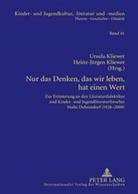 Nur Das Denken, Das Wir Leben, Hat Einen Wert: Zur Erinnerung an Den Literaturdidaktiker Und Kinder- Und Jugendliteraturforscher Malte Dahrendorf (192