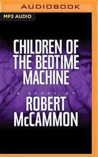 Children of the Bedtime Machine