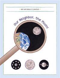Our Neighbor, the Moon!