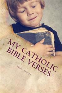 My Catholic Bible Verses: A Young Catholic Child's Introduction to Bible Verses . Read Along Book for Parents Too.