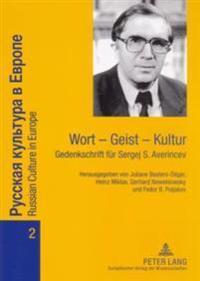 Wort - Geist - Kultur: Gedenkschrift Fuer Sergej S. Averincev