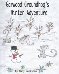Garwood Groundhog's Winter Adventure