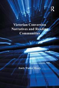 Victorian Conversion Narratives and Reading Communities