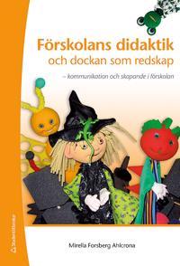 Förskolans didaktik och dockan som redskap : kommunikation och skapande i förskolan