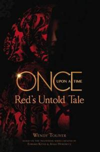 Once upon a time - reds untold tale