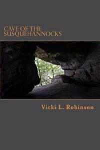 Cave of the Susquehannocks
