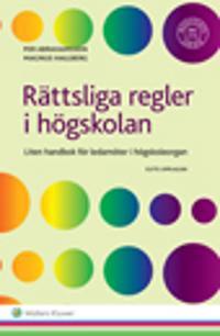 Rättsliga regler i högskolan : liten handbok för ledamöter i högskoleorgan