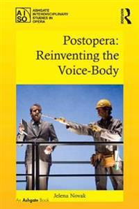 Postopera: Reinventing the Voice-Body