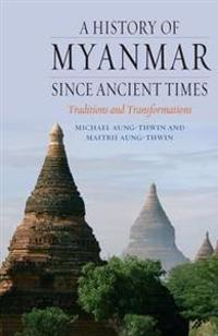 History of Myanmar since Ancient Times