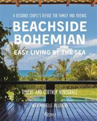 Beachside Bohemian: Easy Living by the Sea - A Designer Couple's Refuge for Family and Friends