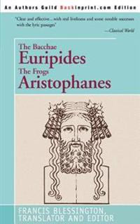 The Bacchae Euripides the Frogs Aristophanes