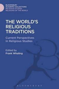 The World's Religious Traditions: Current Perspectives in Religious Studies