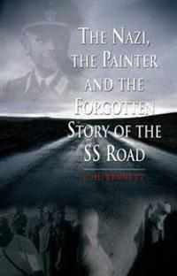 Nazi, the Painter and the Forgotten Story of the SS Road