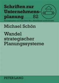 Wandel Strategischer Planungssysteme: Konzept Fuer Eine Adaptive Unternehmensfuehrung Im Turbulenten Umfeld