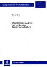 Oekonomische Analyse Der Verdeckten Gewinnausschuettung: Eine Untersuchung Am Beispiel Des § 8a Kstg I.D.F. Des Korb-II-Gesetzes