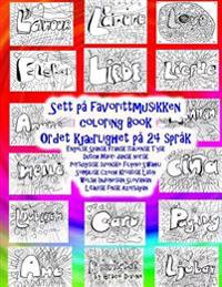 Sett Pa Favorittmusikken Coloring Book Ordet Kjaerlighet Pa 24 Sprak: Xengelsk Spansk Fransk Italiensk Tysk Dutch Maori Dansk Norsk Portugisisk Svensk